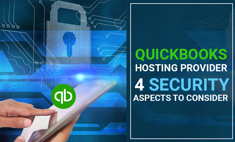 QuickBooks Hosting Provider: 4 Security Aspects to Consider
