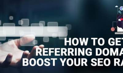 How To Get More Referring Domains to Boost your SEO Ranking
